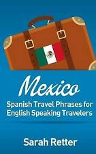 Mexico: Spanish Travel Phrases for English Speaking Travelers: The most useful 1