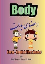 Farsi - English First Books : Body by Somayeh Nazari and Reza Nazari (2017,...