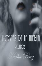 Novias de la Niebla : Relatos by Norha P�rez (2013, Paperback)