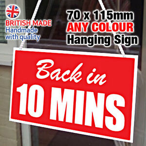 SMALL 'BACK IN 10 MINS' MINUTES HANGING SIGN, WINDOW, DOOR 70x115mm - ANY COLOUR