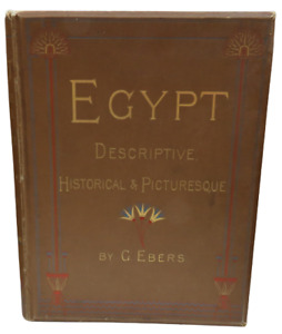 Egypt Descriptive Historical and Picturesque By G.Ebers  Volume 1