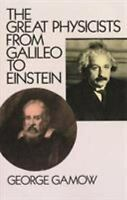 Great Physicists from Galileo to Einstein Paperback George Gamow