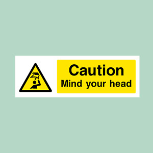 Caution Mind Your Head - Plastic Sign / Stickers - All Sizes - (WG19)