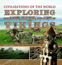 Exploring the Life, Myth, and Art of the Vikings (Civilizations of the World)