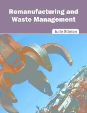 Remanufacturing and Waste Management (2016, Hardcover)