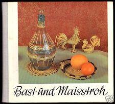 Kürth, Herta; Bast und Maisstroh - Überlieferte Techniken im Stil der Zeit, 1968
