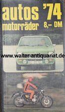 Rarität! Autos Motorräder`74 (1974) Katalog Typenblätter Autobuch Verlag Co.1973