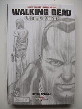 EO TL Crayonnés N&B WALKING DEAD L'Ultime combat Robert KIRKMAN Charlie ADLARD