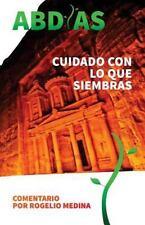 Abdias: Comentario Biblico : Cuidado con lo Que Siembras by Rogelio Medina...