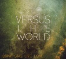 Versus the World - Drink.Sing.Live.Love.(Ltd.)