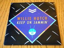 "WILLIE HUTCH - KEEP ON JAMMIN'  7"" VINYL PS"