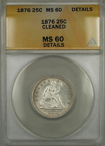 1876 Seated Liberty Silver Quarter 25c ANACS MS-60 Details Cleaned (Better Coin)