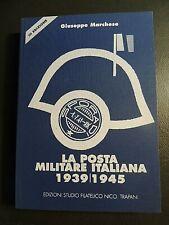 Giuseppe Marchese La posta militare italiana 1939/1945 I Bolli Postali ed. 2000