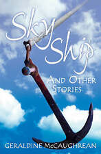 Sky Ship and Other Stories: Year 6 (White Wolves) Geraldine McCaughrean Very Goo