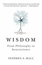 Wisdom: From Philosophy to Neuroscience by Hall, Stephen S.