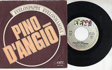 PINO D'ANGIO disco 45 giri STAMPA ITALIANA Evelonpappà Evelonmamma 1983