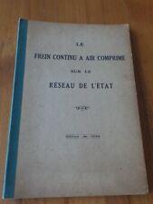 RARE - LE FREIN CONTINU A AIR COMPRIME SUR LE RESEAU DE L'ETAT - EDITION 1934