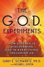 The G.O.D. Experiments: How Science Is Discovering God In Everything, Including