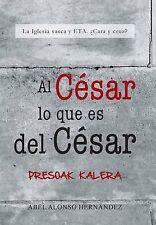 Al Cesar Lo Que Es del Cesar: La Iglesia Vasca y Eta. Cara y Cruz? (Spanish Edit