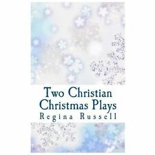 Two Christian Christmas Plays : For Church Drama Groups by Regina Russell...