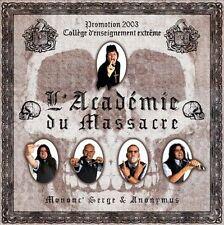 MONONC' SERGE & ANONYMUS L'Academie Du Massacre (CD 2003) Quebec Thrash Metal