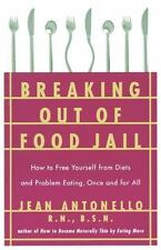 Breaking Out of Food Jail: How to Free Yourself from Diets and Problem Eating,
