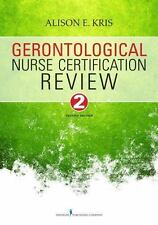 Gerontological Nurse Certification Review by Alison E. Kris and Meredith...