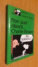 NON PUOI RITIRARTI ... CHARLIE BROWN - PEANUTS - MILANO LIBRI -  1992