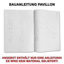 Profi Bauanleitung Garten Pavillon Gartenhaus 6-Eckig mit CD massive Ausführung