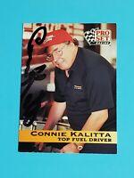 Connie Kalitta Auto 1992 Pro Set Signed Card 100% Authentic NASCAR