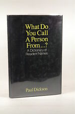 First Edition What Do You Call a Person From...?: A Dictionary of Resident Names