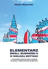 Elementarz small business-u w Wielkiej Brytanii by Marek Wasowski,2013/14