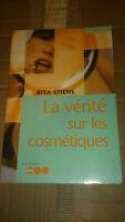 Rita Stiens - La vérité sur les cosmétiques