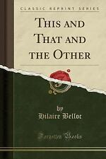 This and That and the Other (Classic Reprint) (Paperback or Softback)