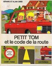 Petit Tom et Le Code De La Route * ALBUM rigide * Alain GREE CASTERMAN enfant