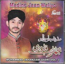 MUHAMMAD JAHANZAIB QADRI - MADINE JAAN WALIYO - VOL 3 - NEW NAAT SOUND TRACK CD