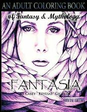 Fantasia an Adult Coloring Book : Of Fantasy and Mythology-The Concise...