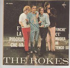 """THE ROKES E' LA PIOGGIA CHE VA / FINCHE' C'E' MUSICA MI ... 7"""" 45 GIRI"""