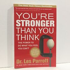 You're Stronger Than You Think The Power to Do What You Feel You Can't Parrott