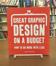 Great Graphic Design on a Budget How to Do More with Less Source Book by Witham