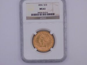 1894 $10 US Gold Eagle MS61 Looks Better Grade Great Luster & Eye Appeal