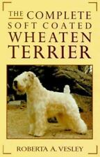 The Complete Soft Coated Wheaten Terrier by Vesley, Roberta A.