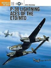 Aircraft of the Aces: P-38 Lightning Aces of the ETO/MTO 19 by John Stanaway (19