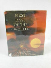 Ames & Wyler  FIRST DAYS OF THE WORLD  Harper & Brothers Publishers c. 1958