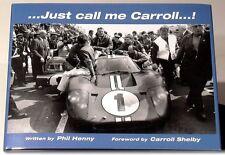 CARROLL SHELBY-DAN GURNEY-A.J FOYT-FORD GT 40- BOOK -FERRARI-COBRA-PORSCHE-SCCA-