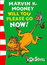 NEW. DR SEUSS, MARVIN K. MOONEY, WILL YOU PLEASE GO NOW! 9780007169894