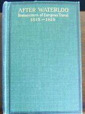 W.E.Frye After Waterloo, Reminiscences of European Travel 1815-1819