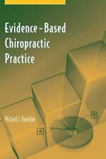 Evidence-Based Chiropractic Practice by Michael T. Haneline (2006, Paperback)