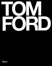 Tom Ford by Tom Ford and Bridget Foley (2008, Hardcover, Deluxe)