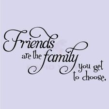 FRIENDS ARE THE FAMILY YOU CHOOSE Wall Decal Wall Sticker Home Friends Wall Art